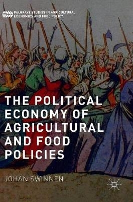 Johan Swinnen,The Political Economy of Agricultural and Food Policies