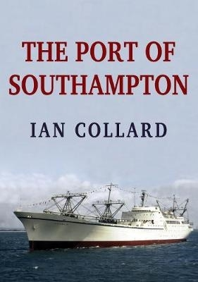 Ian Collard,The Port of Southampton
