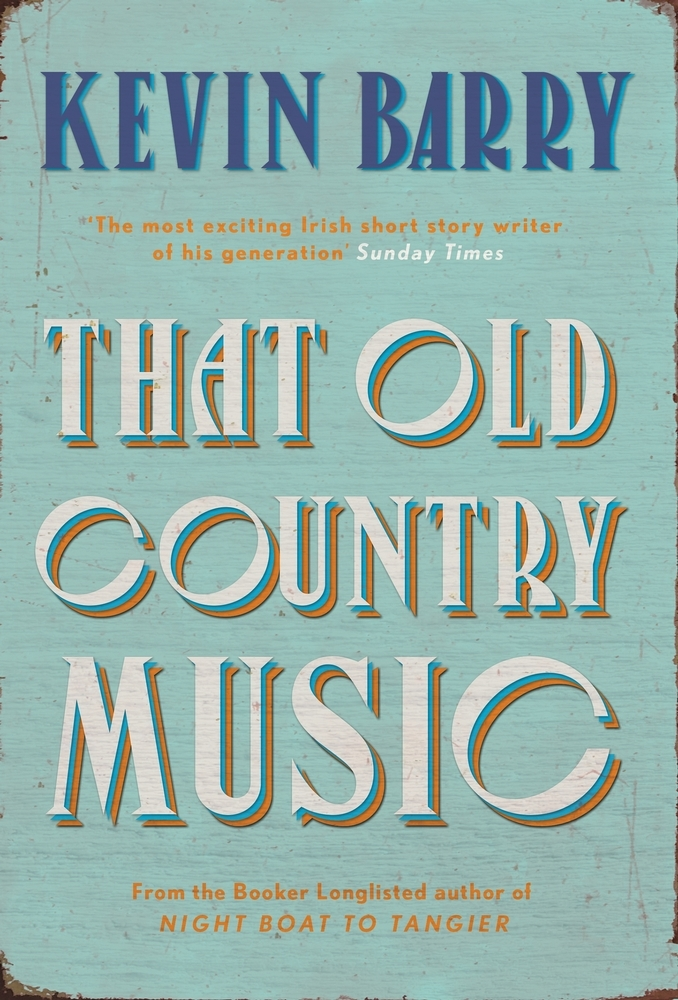 Kevin Barry,That Old Country Music
