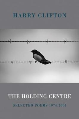 Harry Clifton,The Holding Centre
