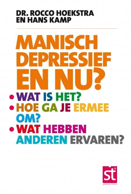 Rocco Hoekstra, Hans Kamp,Manisch depressief en nu?