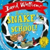 Walliams David, There's a Snake in My School