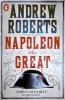 Roberts, Andrew, Napoleon the Great