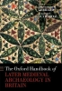Gerrard, Christopher, The Oxford Handbook of Later Medieval Archaeology in Britain