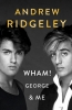 <b>Ridgeley Andrew</b>,Wham! George and Me