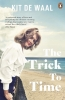 De Waal Kit, Trick to Time