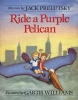 Prelutsky, Jack, Ride a Purple Pelican