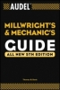 Davis, Thomas B., Nelson, Carl A., Audel TM Millwrights and Mechanics Guide