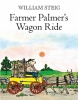 Steig, William, Farmer Palmer`s Wagon Ride