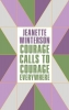 Winterson Jeanette, Courage Calls to Courage Everywhere