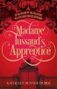 K. Benner Duble, Madame Tussaud's Apprentice
