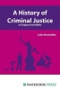 Hostettler, John, A History of Criminal Justice in England and Wales