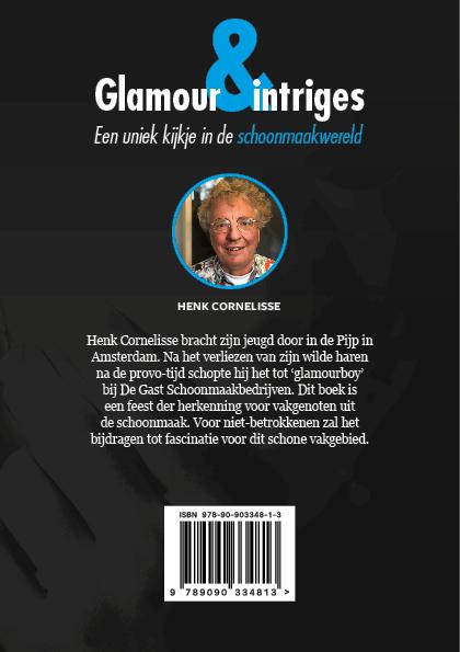 Henk Cornelisse,Glamour en intriges