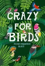 Misha Maynerick Blaise , Crazy for Birds