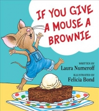 Numeroff, Laura Joffe If You Give a Mouse a Brownie