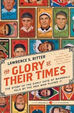 Ritter, Lawrence S. The Glory of Their Times