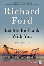 Ford, Richard Let Me Be Frank with You LP