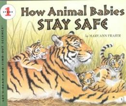 Fraser, Mary Ann How Animal Babies Stay Safe