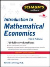 Dowling, Edward T., Ph.D. Introduction to Mathematical Economics