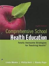 Meeks, Linda,   Heit, Philip,   Page, Randy Comprehensive School Health Education