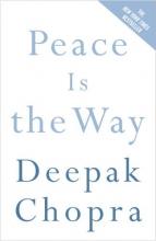 Chopra, Deepak Peace Is the Way