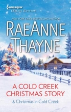 Thayne, RaeAnne A Cold Creek Christmas Story & Christmas in Cold Creek