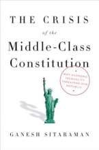 Sitaraman, Ganesh The Crisis of the Middle-Class Constitution