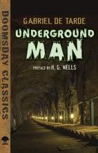 De Tarde, Gabriel Underground Man