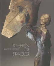 Burgard, Timothy Anglin Matter and Spirit - Stephen de Staebler - With Essays by Dore Ashton and Rick Newby