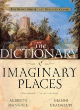 Manguel, A. The Dictionary of Imaginary Places
