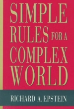 Epstein, Richard Simple Rules for a Complex World (Paper)