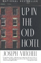 Mitchell, Joseph Up in the Old Hotel and Other Stories