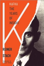 Stach, Reiner Kafka - The Years of Insight