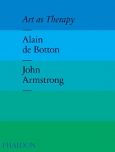 de Botton, Alain Art as Therapy