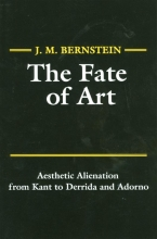 Bernstein, J. M. The Fate of Art