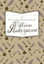 Shakespeare, William The Complete Illustrated Works of William Shakespeare