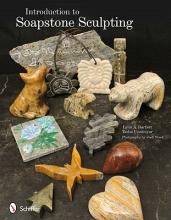 Lynn A. Bartlett Introduction to Soapstone Sculpting