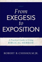 Robert B. Jr. Chisholm From Exegesis to Exposition