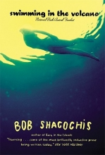 Shacochis, Bob Swimming in the Volcano