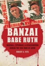 Fitts, Robert K. Banzai Babe Ruth