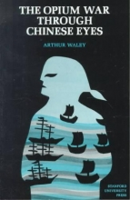 Waley, Arthur The Opium War Through Chinese Eyes.