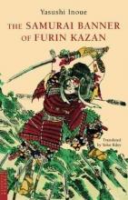 Inoue, Yasushi The Samurai Banner of Furin Kazan