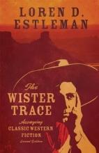 Estleman, Loren D. The Wister Trace