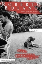 Bolano, Roberto The Romantic Dogs