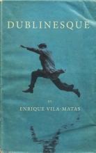 Vila-Matas, Enrique Dublinesque
