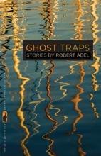 Abel, Robert H. Ghost Traps
