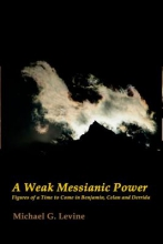 Michael G. Levine A Weak Messianic Power