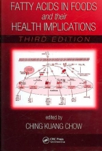 Chow, Ching Kuang Fatty Acids in Foods And Their Health Implications