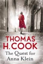 Cook, Thomas H. The Quest for Anna Klein
