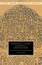 Hazbun, Geraldine Narratives of the Islamic Conquest from Medieval Spain